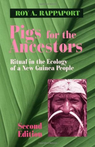 Pigs for the Ancestors: Ritual in the Ecology of a New Guinea People
