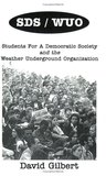 Sds/Wuo, Students for a Democratic Society and the Weather Underground Organization