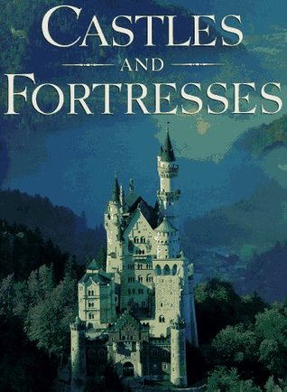 Castles and Fortresses by Robin S. Oggins