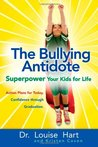 The Bullying Antidote: Superpower Your Kids for Life