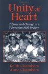 Unity of Heart: Culture and Change in a Polynesian Atoll Society