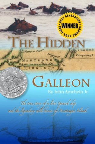 Hidden Galleon: The True Story of a Lost Spanish Ship and the Legendary Wild Horses of Assateague Island