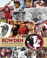 Bowden: The Official Florida State Retrospective