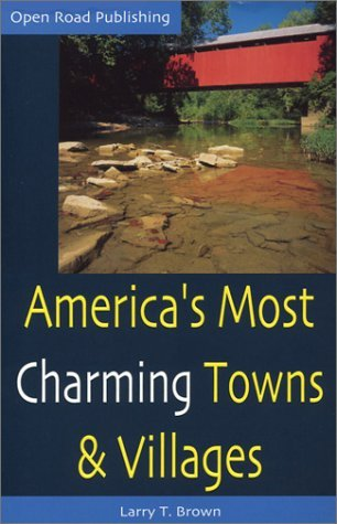 America's Most Charming Towns & Villages by Larry     Brown