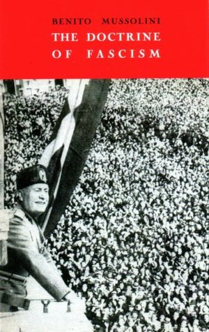benito mussolinis doctrine of fascism The doctrine of fascism (la dottrina del fascismo) is an essay written by giovanni gentile, but credit is given to benito mussolini it was first published in the.