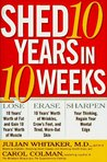 Shed Ten Years in Ten Weeks