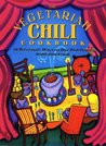 The Vegetarian Chili Cookbook: 80 Deliciously Different One-Dish Meals