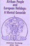Afrikan People and European Holidays, Vol.2: A Mental Genocide
