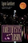 Amethysts and Arson (Gems and Espionage, #6)