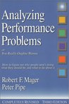 Analyzing Performance Problems: Or, You Really Oughta Wanna--How to Figure out Why People Aren't Doing What They Should Be, and What to do About It
