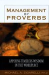 Management by Proverbs: Applying Timeless Wisdom in the Workplace