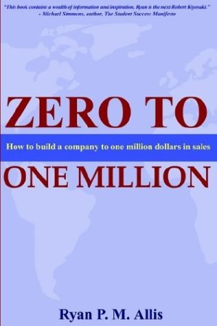 Zero to One Million: How to Build a Company to $1 Million in Sales
