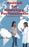 Spanish for Radiology Professionals