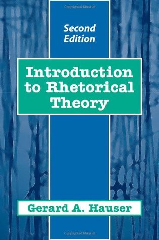 Introduction to Rhetorical Theory by Gerard A. Hauser
