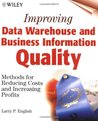 Improving Data Warehouse and Business Information Quality: Methods for Reducing Costs and Increasing Profits