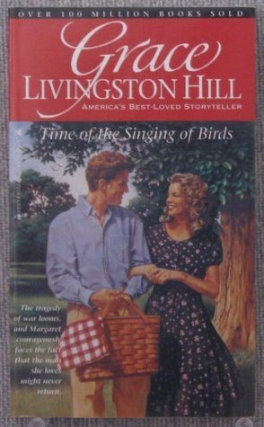 Time of the Singing of Birds by Grace Livingston Hill
