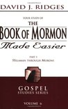 The Book of Mormon Made Easier: Part 3