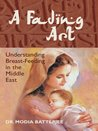 A Fading Art: Understanding Breastfeeding in the Middle East.