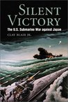 Silent Victory: The U.S. Submarine War Against Japan