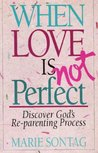 When Love Is Not Perfect: Discovering Gods Reparenting Process