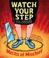 Watch Your Step (Merits of Mischief)