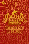 Dragon Frontier: Burning Moon (book 2)