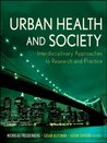 Urban Health and Society: Interdisciplinary Approaches to Research and Practice (Public Health/Vulnerable Populations)