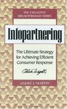 Infopartnering: The Ultimate Strategy for Achieving Efficient Consumer Response (Executive Breakthrough)