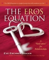 The EROS Equation: How to Unlock the Love in Your Life