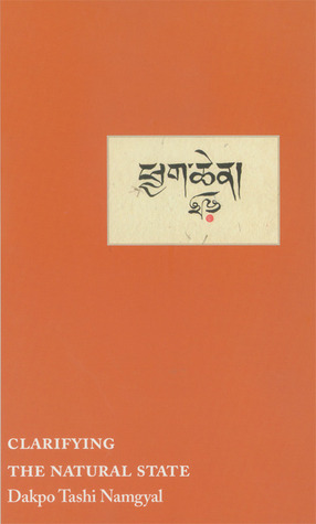 Clarifying the Natural State by Dakpo Tashi Namgyal