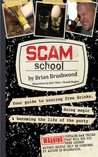 Scam School: Your Guide to Scoring Free Drinks, Doing Magic, and Becoming the Life of the Party