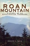Roan Mountain: History of an Appalachian Treasure (TN) (The History Press)