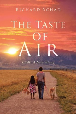 The Taste of Air : LAM: A Love Story