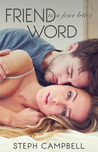 Friend is a Four Letter Word (Risk the Fall #4)