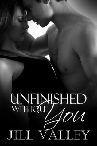 Unfinished Without You (Unfinished, #1)