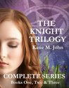 The Knight Trilogy: Complete Series (Book One, Two and Three)