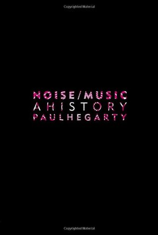 Noise/Music: A History