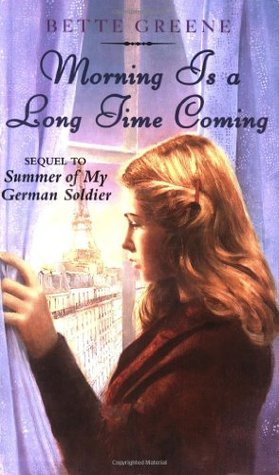 Morning Is a Long Time Coming by Bette Greene