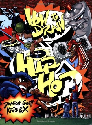 How to Draw Hip Hop (Watson Guptill: How to Draw)