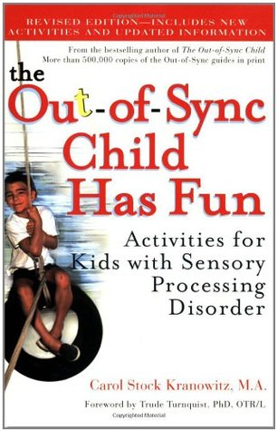 The Out-of-Sync Child Has Fun by Carol Stock Kranowitz