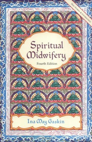 Spiritual Midwifery by Ina May Gaskin