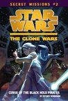The Curse of the Black Hole Pirates (Star Wars: The Clone Wars Secret Missions, #2)