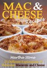 Mac & Cheese Recipes: 25 Different Explorations of Delicious Macaroni and Cheese