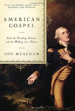 God, the Founding Fathers, and the Making of a Nation - Jon Meacham