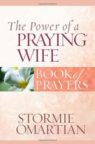 The Power of a Praying® Wife Book of Prayers (Power of a Praying Book of Prayers)