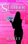 Striker: Confessions of an Identity Theft Diva