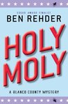 Holy Moly (Blanco County Mysteries) by Ben Rehder