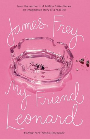 My Friend Leonard by James J. Frey