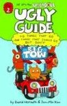The Uglydoll Ugly Guide to Things That Go and Things That Should Go But Don't (Ugly Guide, #2)