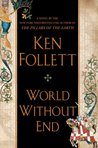 World Without End (The Pillars of the Earth, #2)